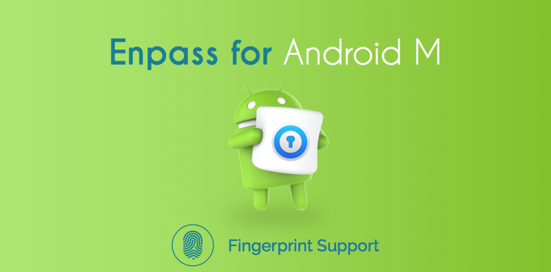 Enpass updated for Android Marshmallow with fingerprint